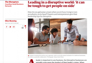 Leading in a disruptive world: 'it can be tough to get people on side'